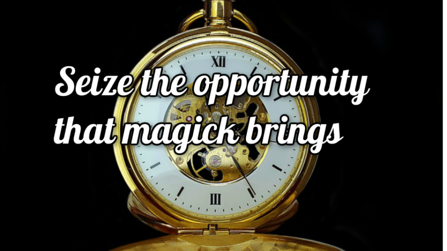 The Magick of Opportunity